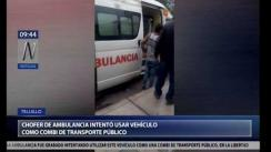 ¡Indignante! Chofer de ambulancia usaba vehículo como transporte público en Trujillo [VIDEO]