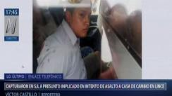Capturan a presuntos implicados en intento de robo en casa de cambio en Lince | VIDEO