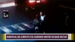 Chorrillos: suboficial del Ejército fue agredido al interior de base militar | VIDEO